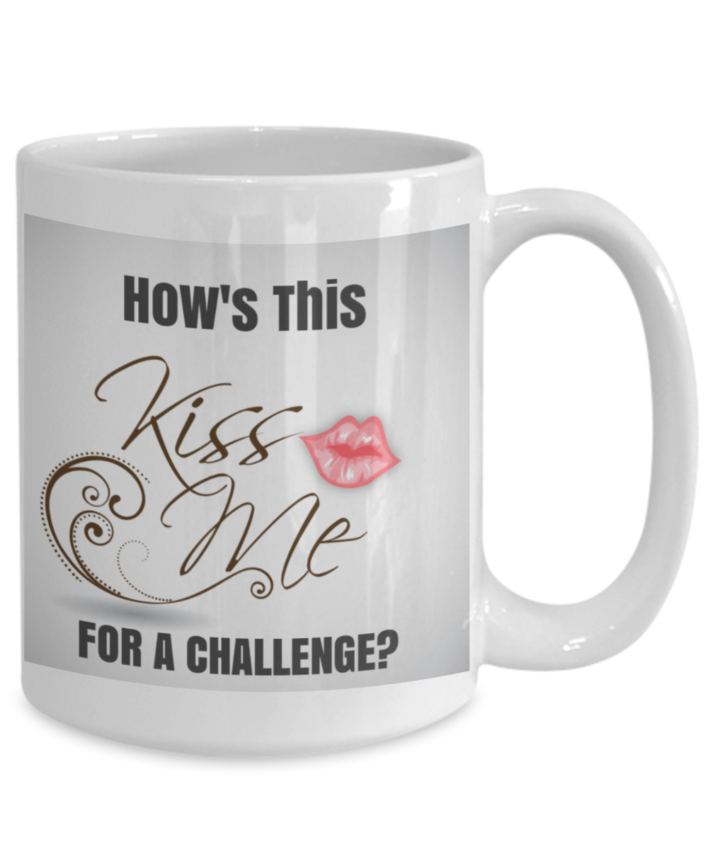 NEW VALENTINE- Kiss Me-How's This For a Challenge?