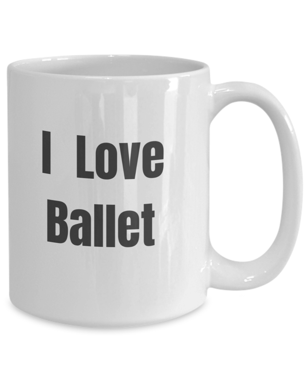 I love Ballet - Large 15 oz mug