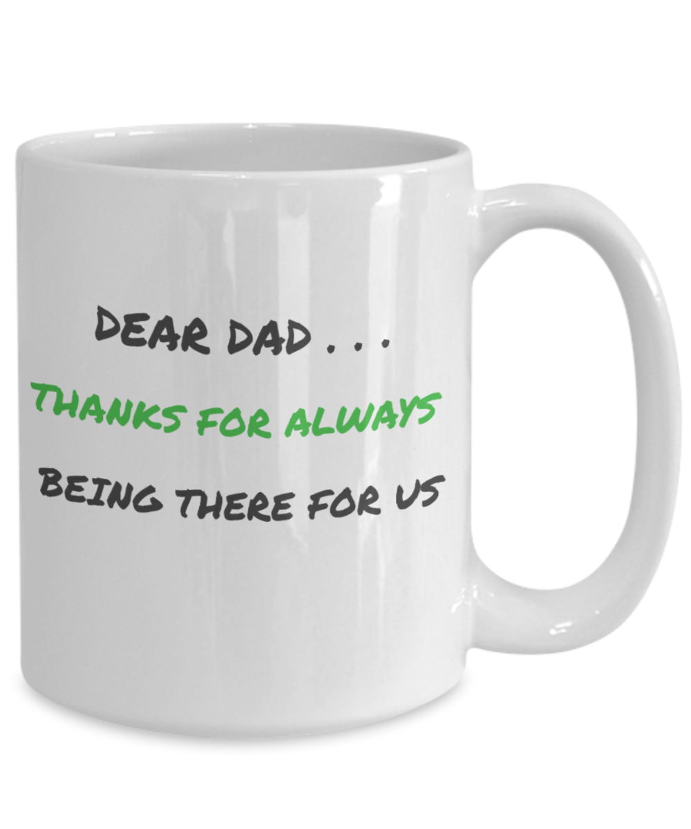 DEAR DAD - THANKS FOR ALWAYS BEING THERE FOR US