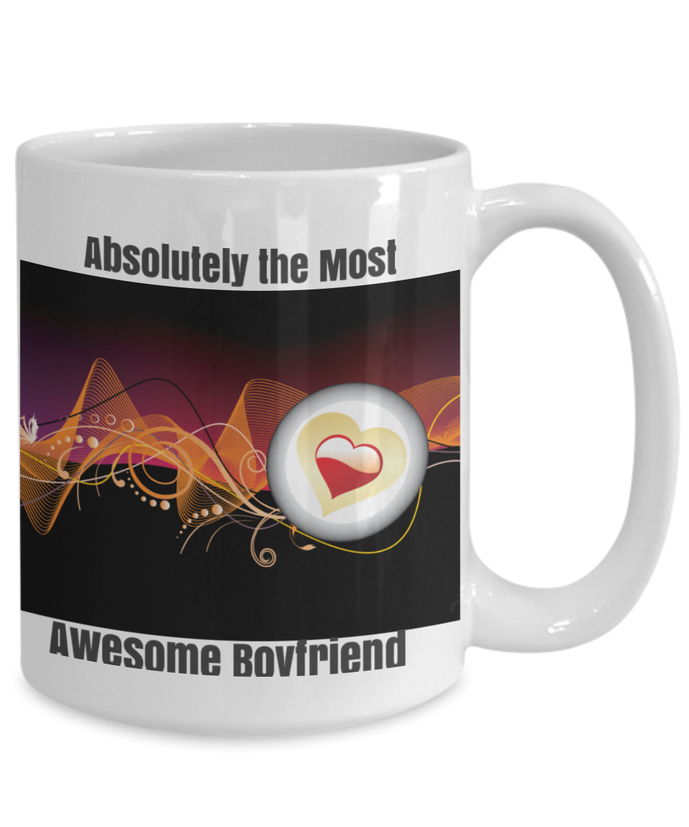 NEW-ABSOLUTELY THE MOST AWESOME BOYFRIEND