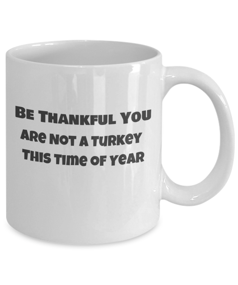 Be Thankful You Are not a Turkey-2