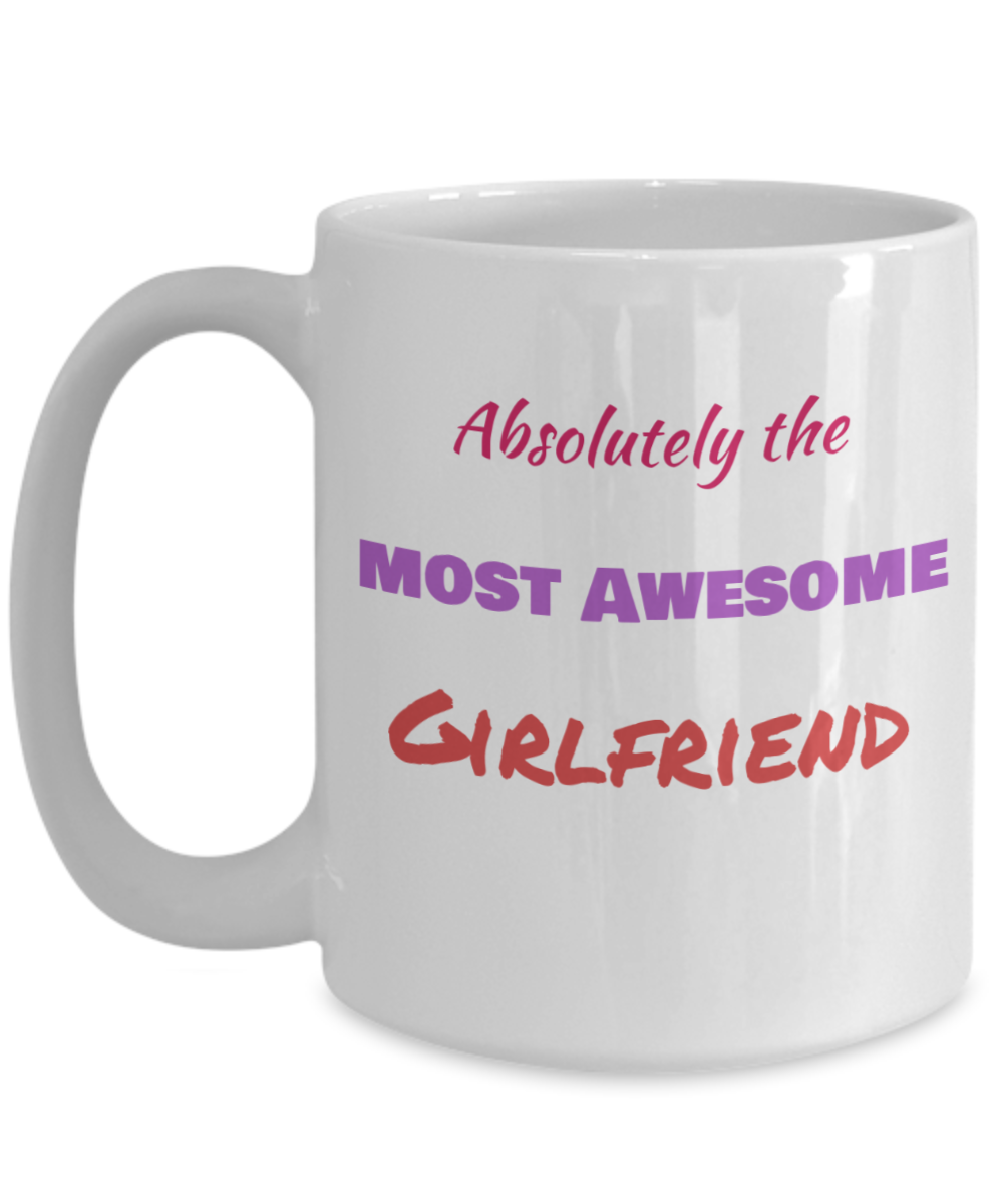 Absolutely the Most Awesome Girlfriend- Multi Color Text-NEW