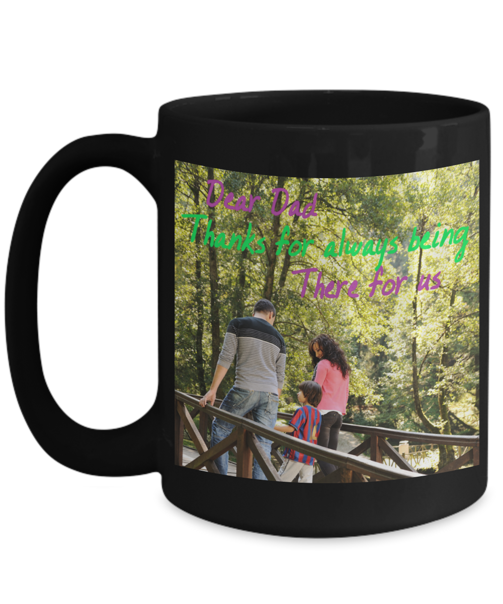 Dear Dad - Thanks for Being there- BLACK MUG