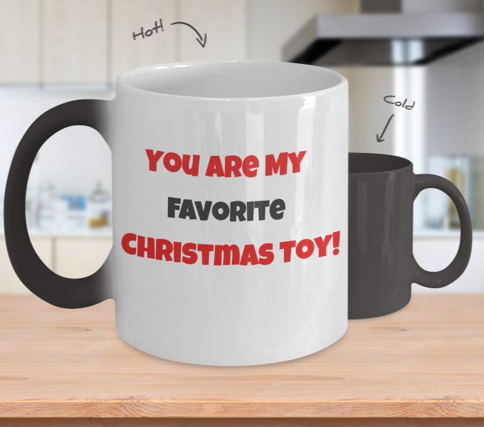 You Are My favorite Christmas Toy-Color changing Mug