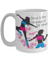 Dance is the Language of the Heart-15 oz mug