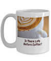 Is there Life Before Coffee?