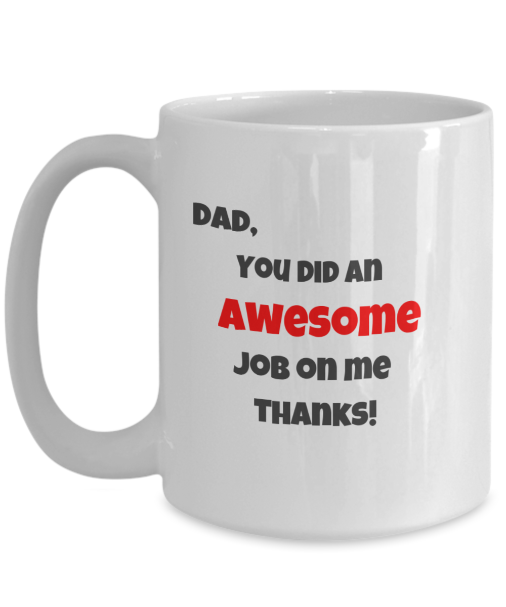 Dad You Did an AWESOME JOB- Orange and BW text