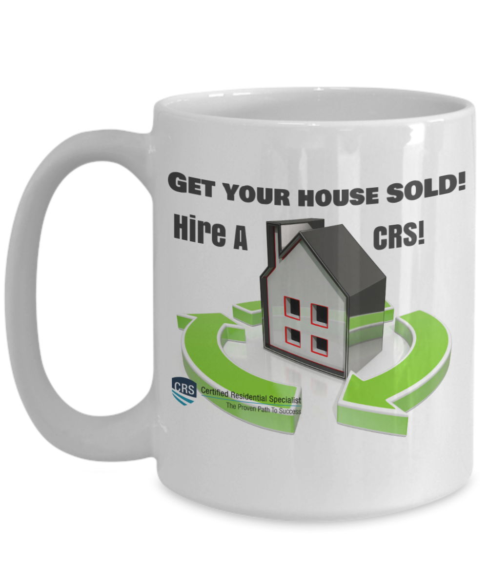NEW CRS-Get Your House Sold-Hire a CRS-15 oz