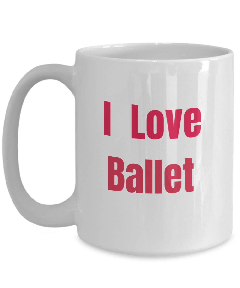 I Love ballet - Red- large 15 oz mug