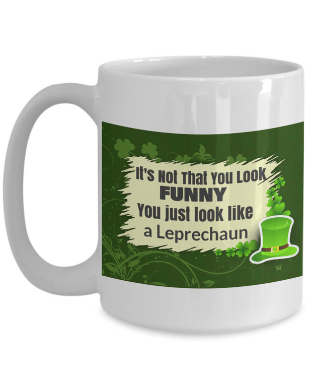 It's Not that You Look Funny - You Just look like a Leprechan
