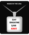 Eat - Breathe - Live -KNIT