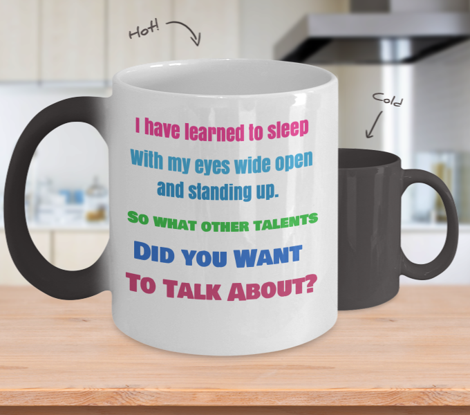 I Have Learned to Sleep With My Eyes Wide Open-Color Changing Mug