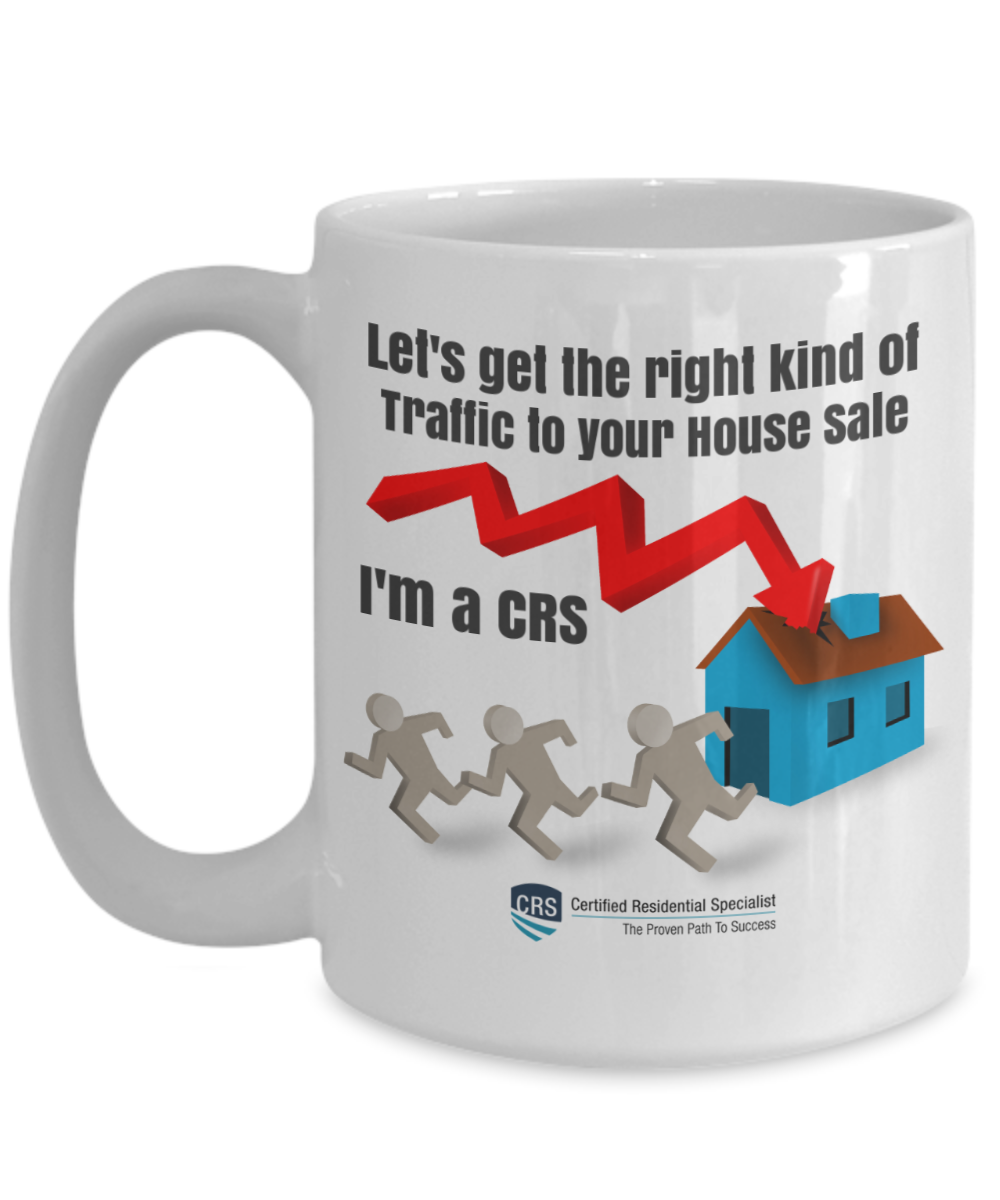 New CRS-Let's Get The Right Kind of Traffic to your House-15 oz mug