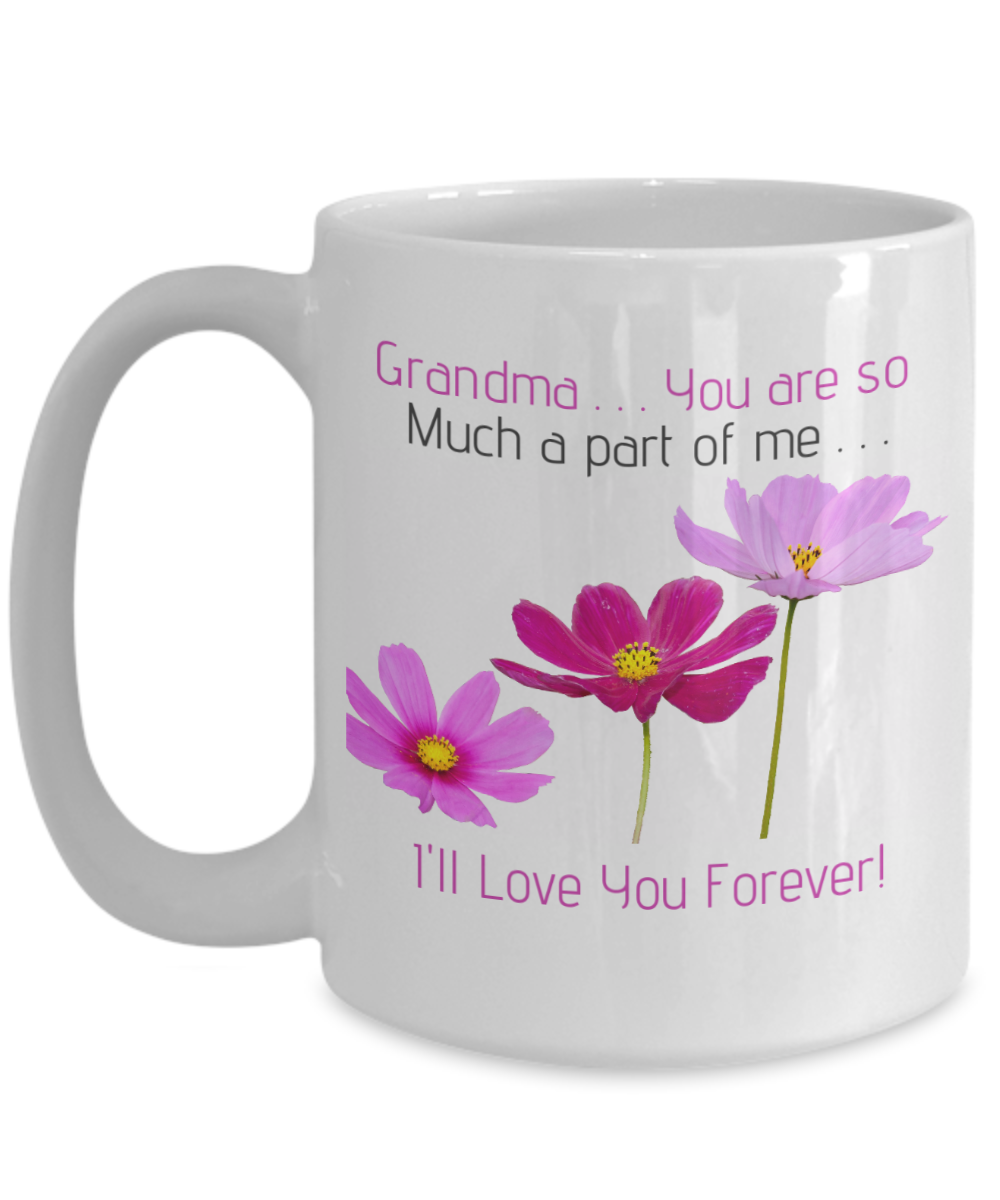 Grandma..You Are so Much a Part of Me-I'll Love you Forever!