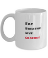 Eat - Breathe - Live - Crochet