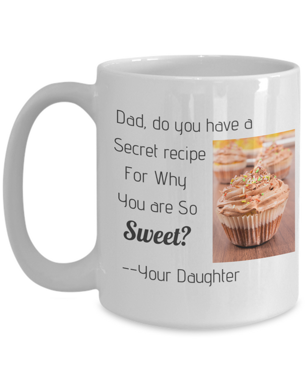 Dad, Do You Have a Secret Recipe for Why You are so Sweet?