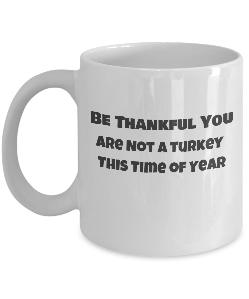 Be Thankful You Are not a Turkey