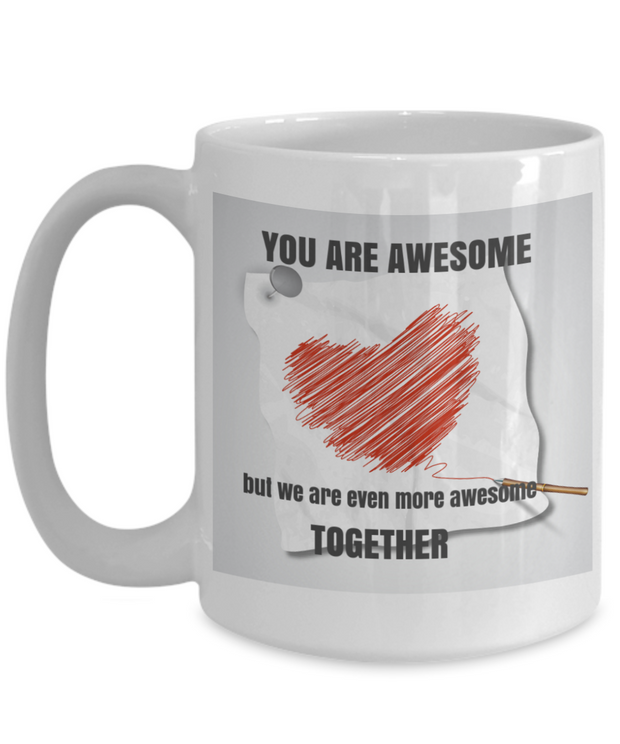New Valentine - You Are Awesome- 15 oz white