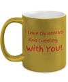 I Love Christmas and Cuddling with You-Gold Finish