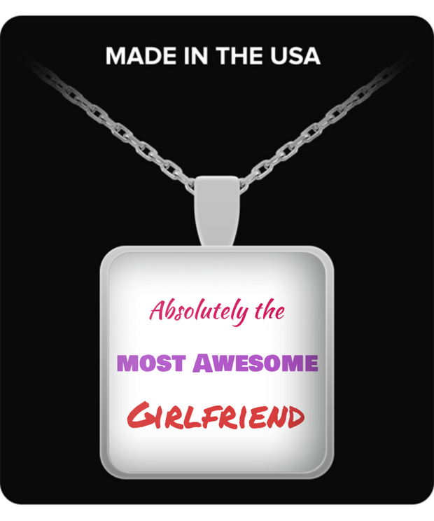 ABSOLUTELY THE MOST AWESOME GIRLFRIEND NECKLACE-SILVER
