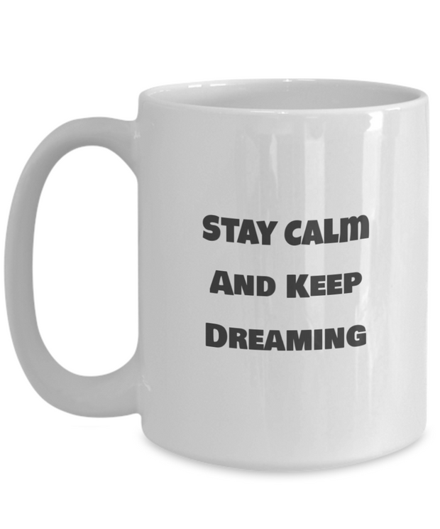 Stay Calm and Keep Dreaming