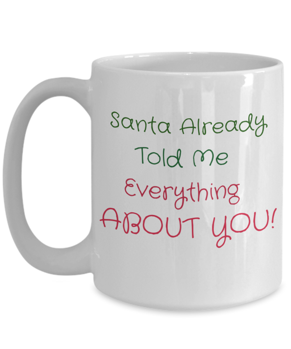 Santa Already Told Me Everything about You