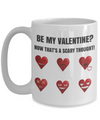 NEW-Be My Valentine? Now That's a Scary Thought?