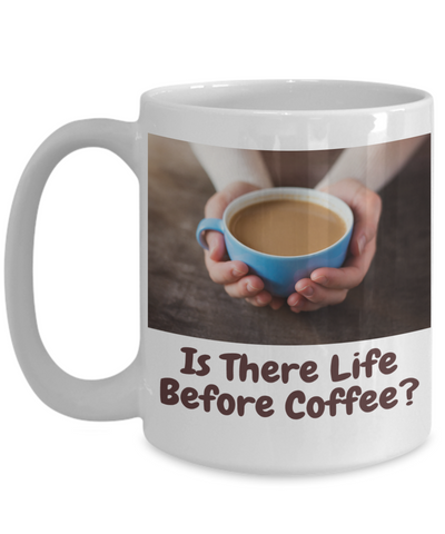 """Is There Life Before Coffee?""-3-Woman Holding Blue Cup"