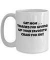 Cat Mom-Thanks for giving up your favorite chair for me!
