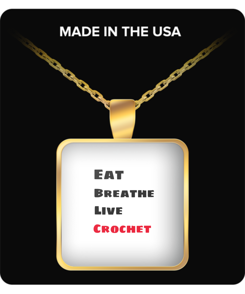 Eat - Breathe - Live -Crochet- Necklace