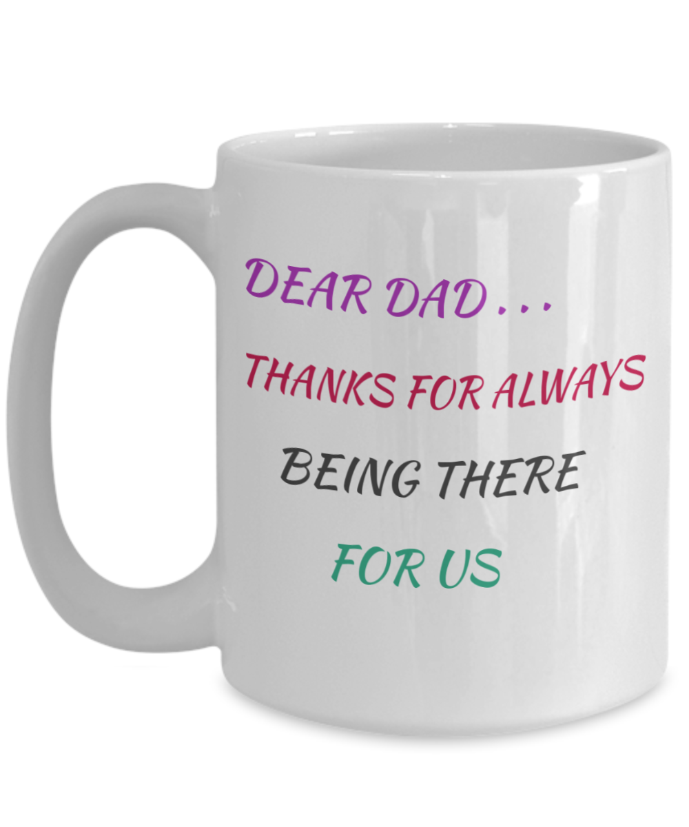 DEAR DAD - THANKS FOR ALWAYS BEING THERE
