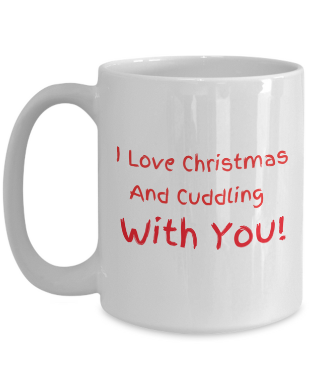 I Love Christmas - And Cuddling With You