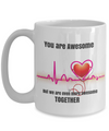 NEW Valentine-You are Awesome-But We Are Even More Awesome Together-Medical