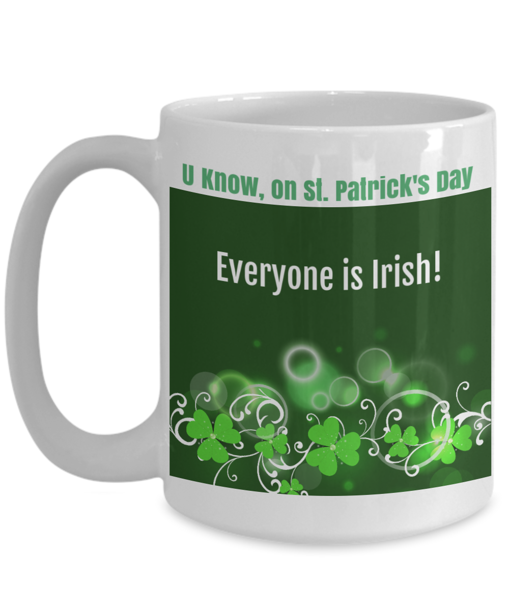 U Know On St. Patrick's Day Everyone is Irish