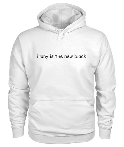 Irony is the new black - Comic Sans - White Hoodie