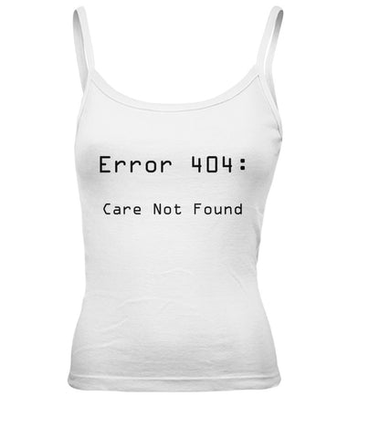 Error 404: Care Not Found Tank Top