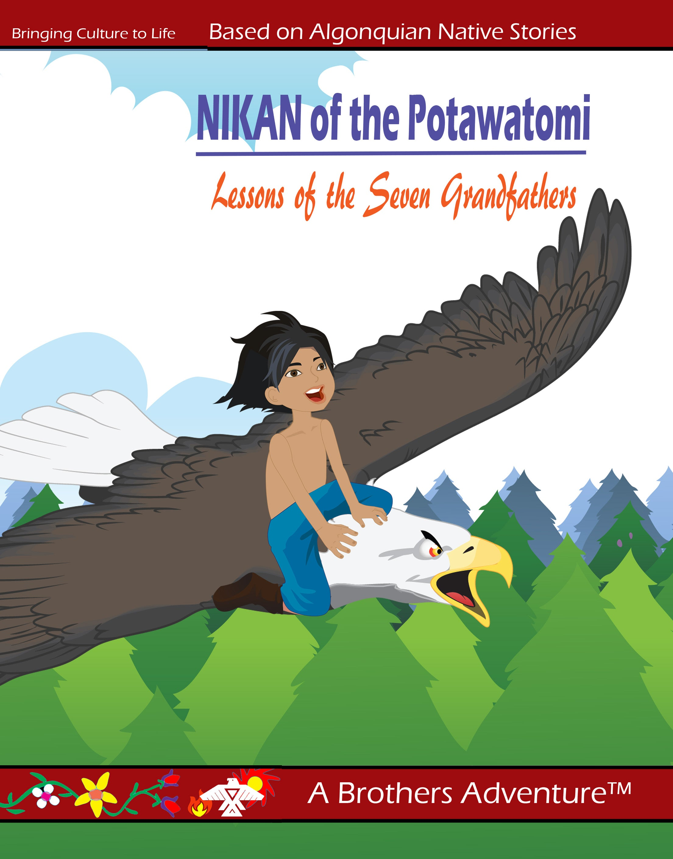 NIKAN of the Potawatomi Lessons of the Seven Grandfathers