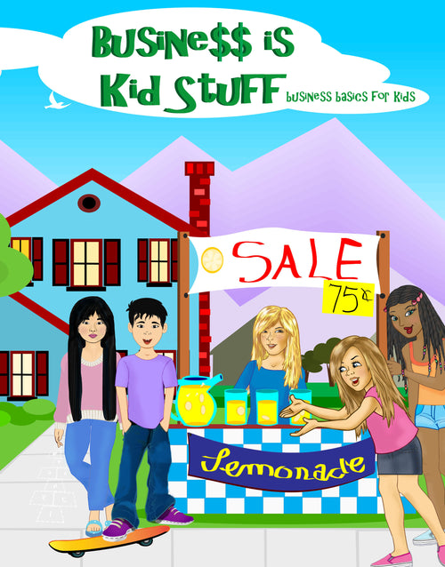 Business is Kid Stuff Business Basics for Kids