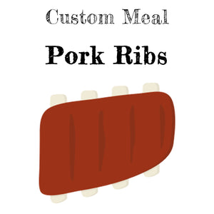 Custom Meal - Pork Ribs