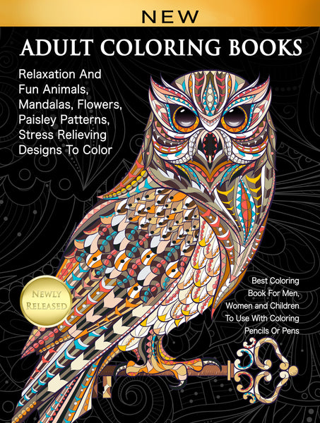 Adult Coloring Books Relaxation And Fun Animals, Mandalas, Flowers, Paisley Patterns, Stress Relieving Designs To Color - Top Brook