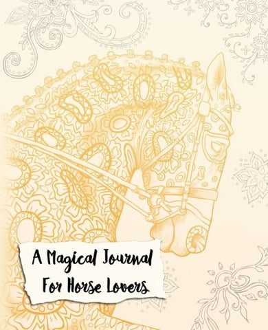A Magical Journal For Horse Lovers: A Coloring Journal - Top Brook