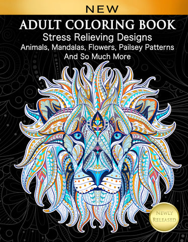 Adult Coloring Book : Stress Relieving Designs Animals, Mandalas, Flowers, Paisley Patterns And So Much More - Top Brook