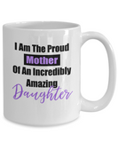 Proud Mother of Incredibly Amazing Daughter Mug - Top Brook