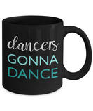 Gift Novelty Dancers Gonna Dance - Black Coffee Mug - Top Brook