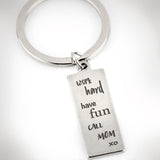 Work Hard Have Fun Call Mom Key Ring - Top Brook