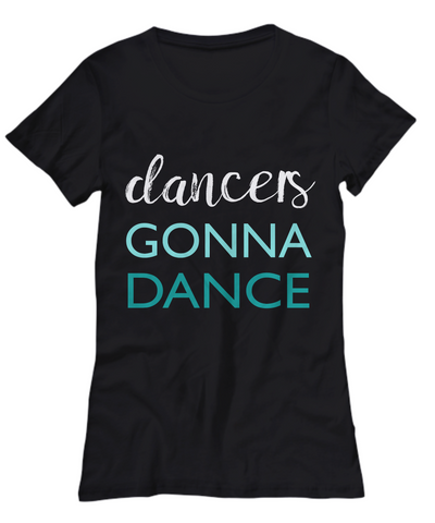 Dancers Gonna Dance Tee Black - Top Brook