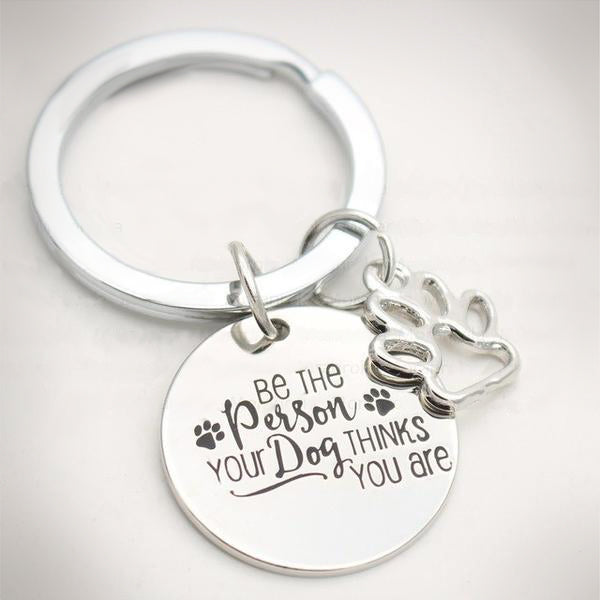 """Be the Person Your Dog Thinks You Are"" Keychain - Top Brook"