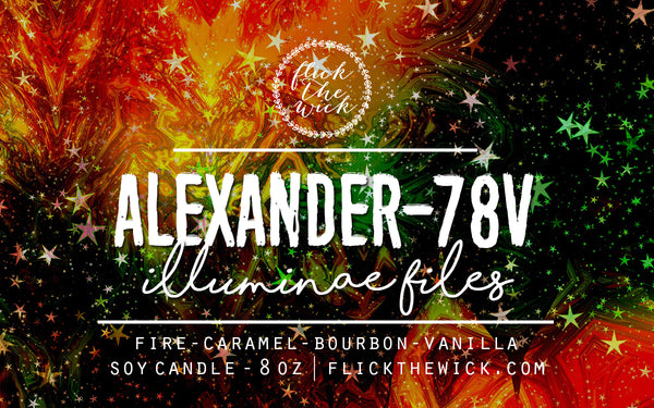 Alexander-78V - Illuminae - Flick The Wick