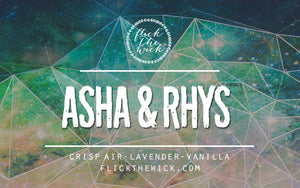 Asha & Rhys - Illuminae - Flick The Wick
