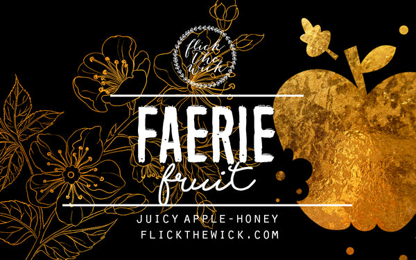 Faerie Fruit - The Cruel Prince - Flick The Wick